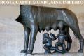 Roma caput mundi, sine imperio!