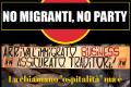 NO Migranti, NO Party! La chiamano ospitalità, ma è solo business!