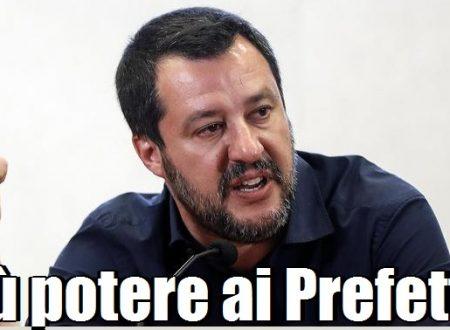 Salvini sui Prefetti ci ripensa e invece di 'abolirli' gli da più poteri dei Sindaci!