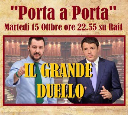 """Martedì 15 ottobre. Il """"Grande duello"""": Renzi-Salvini."""