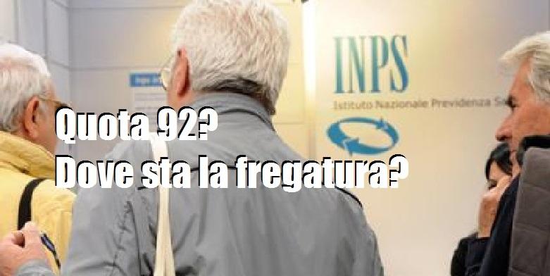 Pensioni: da 'quota 100' a 'quota 92'! Ma dove sta la fregatura?