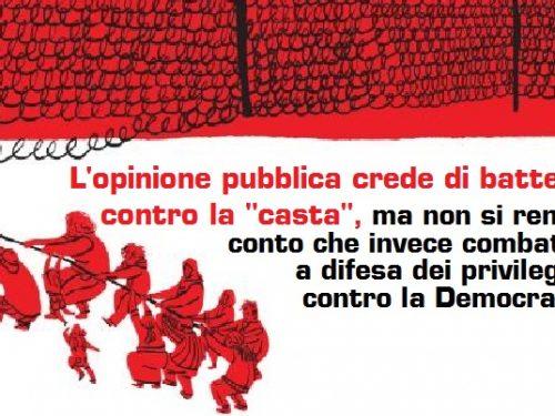 """In nome della lotta alla """"casta"""" si distrugge la Democrazia. di Gerardo Lisco"""