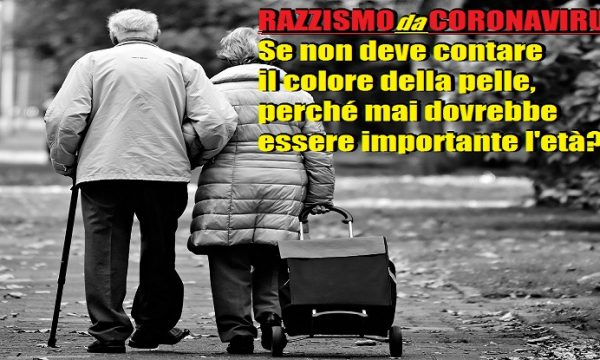 """Il nuovo razzismo da Coronavirus: """"È morto? Era anziano…"""". di Alessandro Sallusti"""