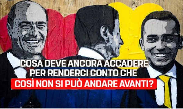 Non se ne può più, ma cosa ci deve ancora succedere con questo governo? di S. Castelletto