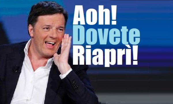"""Renzi: """"Riapriamo tutto! Si torni a scuola il 4 maggio.""""."""