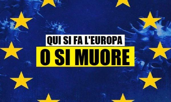 Coronavirus. Qui si fa l'Europa o si muore! di Antonello Laiso