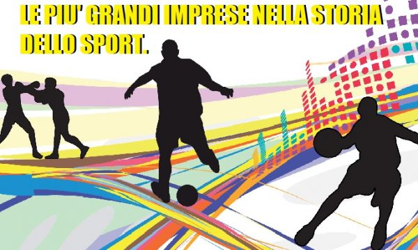 Le più grandi imprese nella storia dello sport. di Alberto Sigona