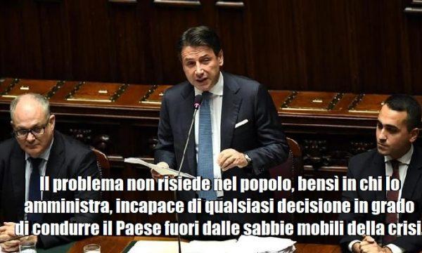 Il governo non ha un programma, non sa che pesci pigliare e gli italiani sono smarriti.