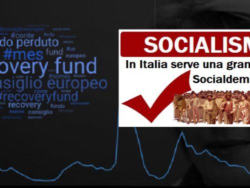 Il Recovery Fund, i vincoli dell'Unione Europea e la costruzione di un soggetto politico chiaramente Socialista.