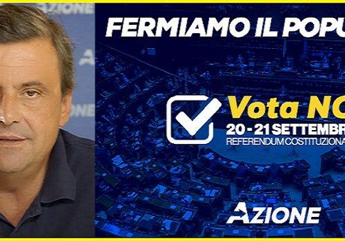 Calenda: Fermiamo il populismo – Io voto NO.