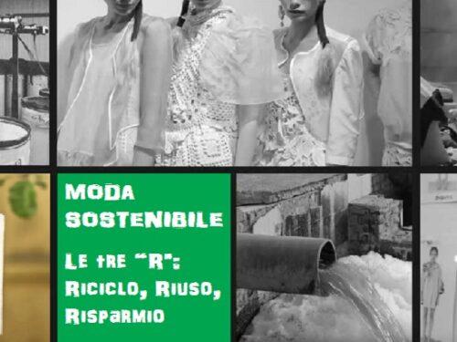 """Sostenibilità: Le tre """"R"""" (Riciclo, Riuso, Risparmio) applicate al sistema moda."""