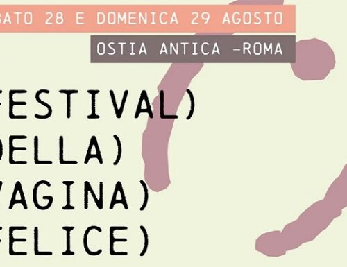 Festival della vagina felice. Ostia Antica IIª Edizione.
