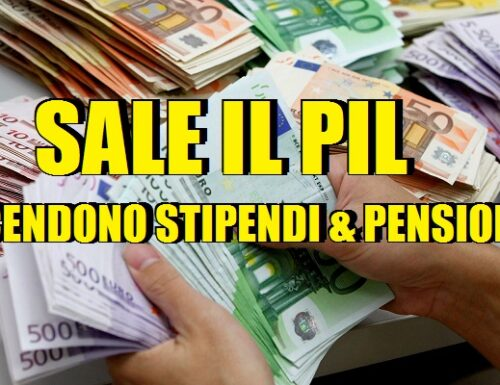 Risale il Pil, ma stipendi e pensioni restano fermi al palo!